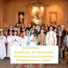 Jasełka wystawiane przez dzieci i młodzież pod kierownictwem ks. Adama