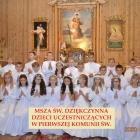 Msza św. dziękczynna dzieci uczestniczących w I Komunii Świętej